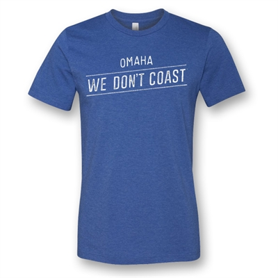We Don't Coast - Men's Tee